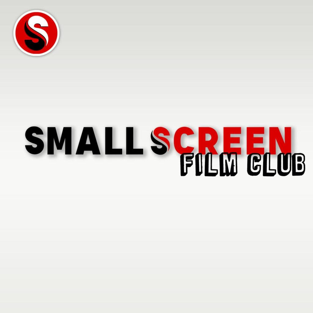 Small-Screen-Film-Club Updated